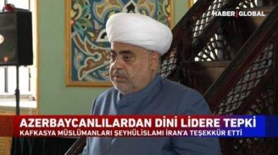 """""""Azərbaycan dini liderinin absurd açıqlamasına reaksiyalar artmaqda davam edir"""" - """"Haber Global"""""""